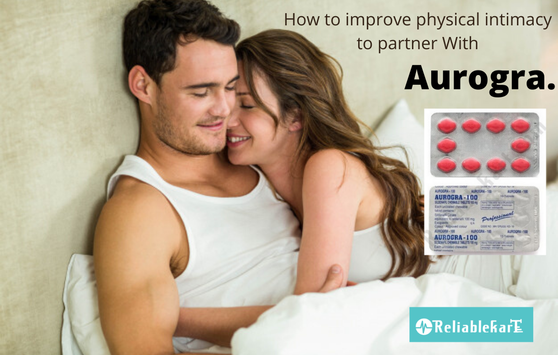 How to Improve Physical Intimacy to Partner With Aurogra